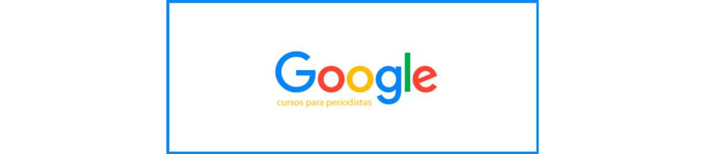 CURSOS GRATIS DE GOOGLE PARA PERIODISTAS